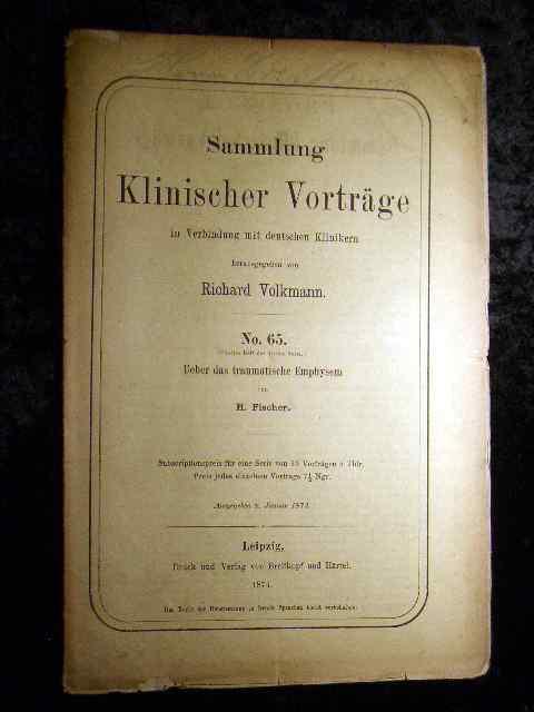 Fischer: Über das traumatische Emphysem. Sammlung Klinischer: Richard Volkmann (Hrsg.):
