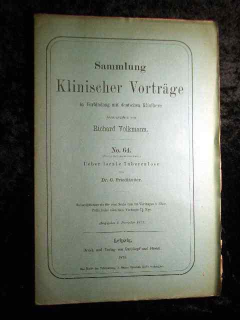 Dr. Friedländer: Über locale Tuberculose. Sammlung Klinischer: Richard Volkmann (Hrsg.):