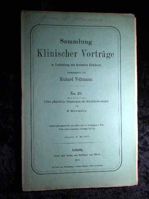 Steudener: Über pflanzliche Organismen als Krankheitserreger. Sammlung: Richard Volkmann (Hrsg.):