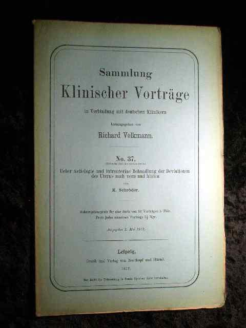 Schröder: Über Aetiologie und intrauterine Behandlung der: Richard Volkmann (Hrsg.):