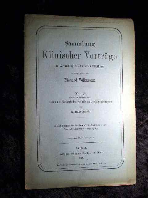 Hildebrandt: Über den Katarrh der weiblichen Geschlechtsorgane.: Richard Volkmann (Hrsg.):