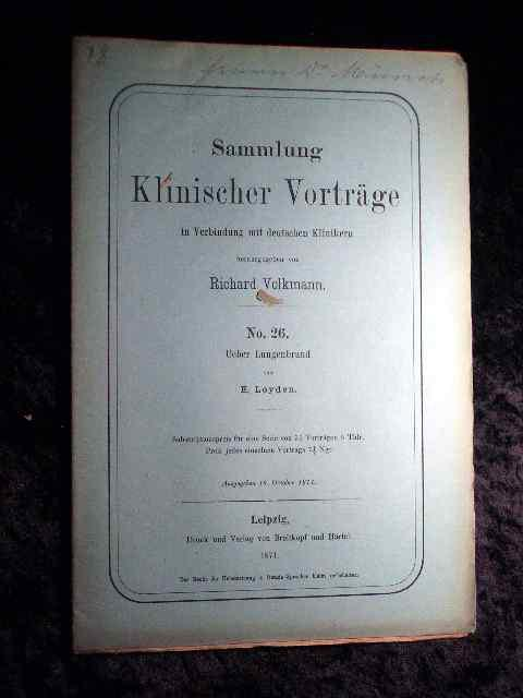 Leyden: Über Lungenbrand. Sammlung Klinischer Vorträge in: Richard Volkmann (Hrsg.):