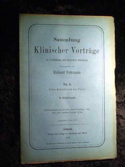 H. Hildebrandt: Über Retroflexion des Uterus. Sammlung: Richard Volkmann (Hrsg.):