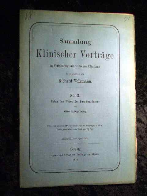 Otto Spiegelberg: Über das Wesen des Puerperalfiebers.: Richard Volkmann (Hrsg.):