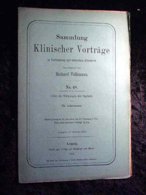 Th. Ackermann: Über die Wirkung der Digitalis.: Richard Volkmann (Hrsg.):