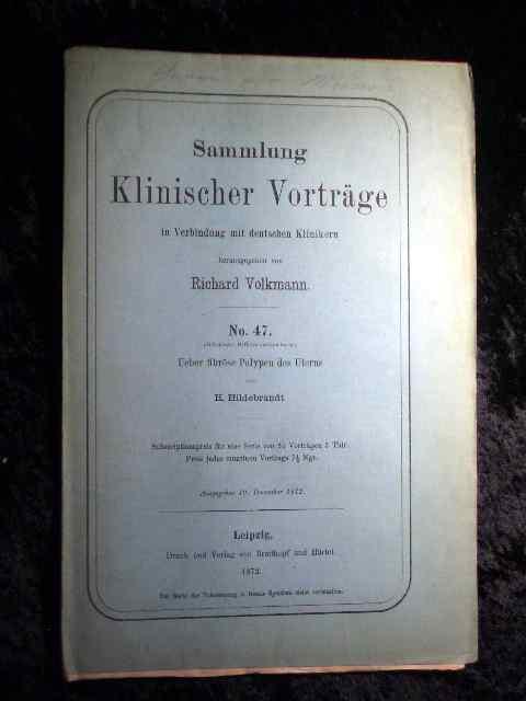 H. Hildebrandt: Über fibröse Polypen des Uterus.: Richard Volkmann (Hrsg.):
