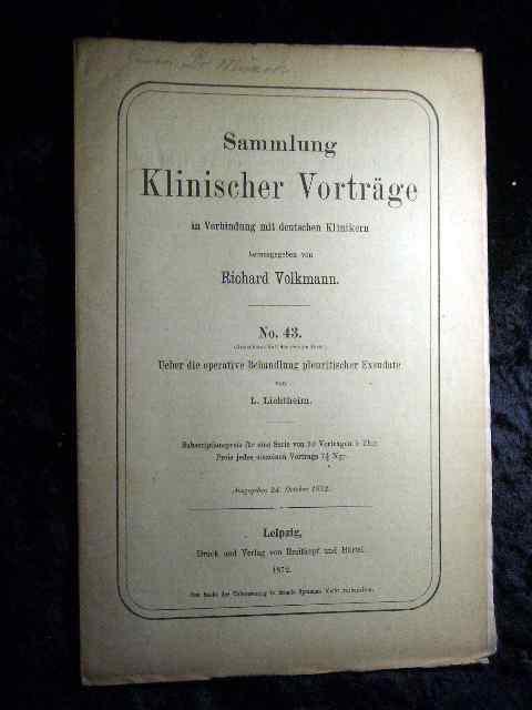 L. Lichtheim: Über die operative Behandlung pleuritischer: Richard Volkmann (Hrsg.):