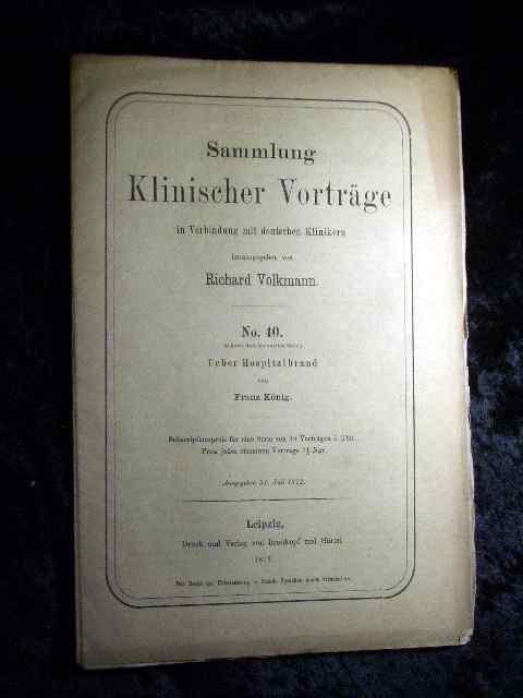 Franz König: Über Hospitalbrand. Sammlung Klinischer Vorträge: Richard Volkmann (Hrsg.):