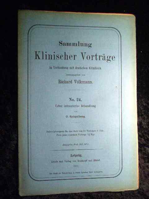 O. Spiegelberg: Über intrauterine Behandlung. Sammlung Klinischer: Richard Volkmann (Hrsg.):