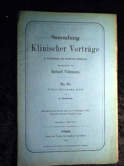 A. Gusserow: Über Carcinoma uteri. Sammlung Klinischer: Richard Volkmann (Hrsg.):