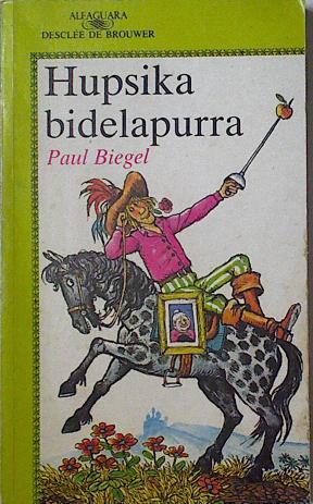 Hupsika bidelapurra, - Biegel, Paul/Carl Hollander ( Ilustrador)