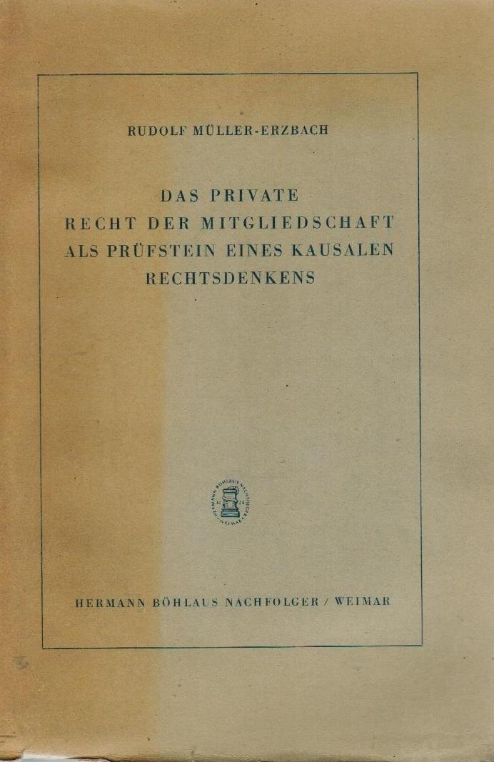 Das private Recht der Mitgliedschaft als Prüfstein: Müller-Erzbach, Rudolf: