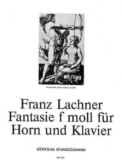 Fantasie f-Moll für Hornund Klavier (1825): Franz Paul Lachner