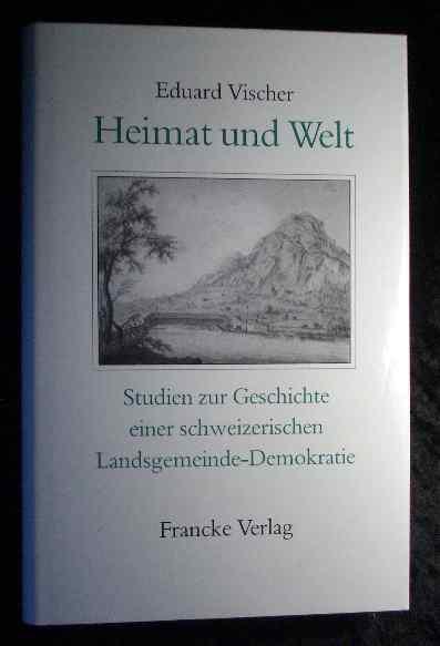 Heimat und Welt : Studien zur Geschichte: Vischer, Eduard: