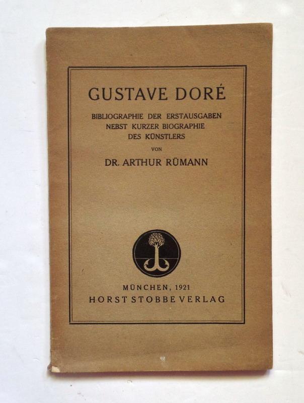 Gustav Doré, Bibliographie der Erstausgaben nebst kurzer: Rümann, Arthur.