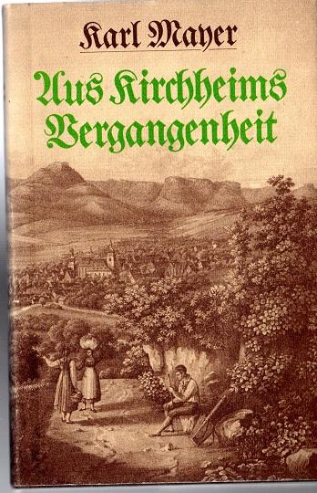 Aus Kirchheims Vergangenheit: Auf Grund handschriftlicher Quellen: Schweier, Jürgen und