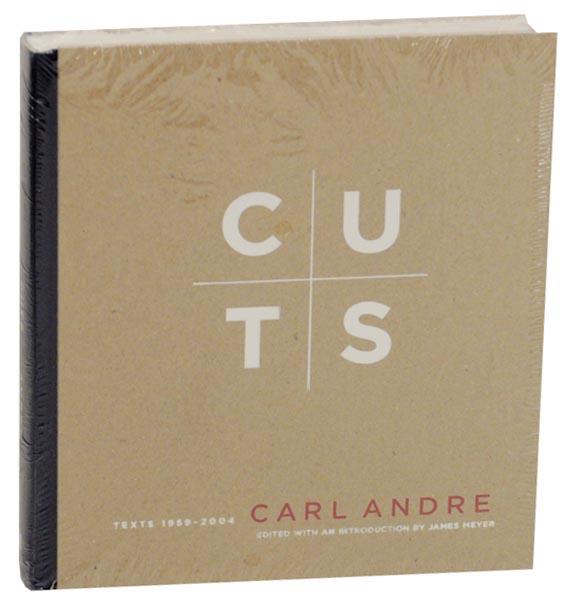 Cuts: Texts 1959-2004: ANDRE, Carl