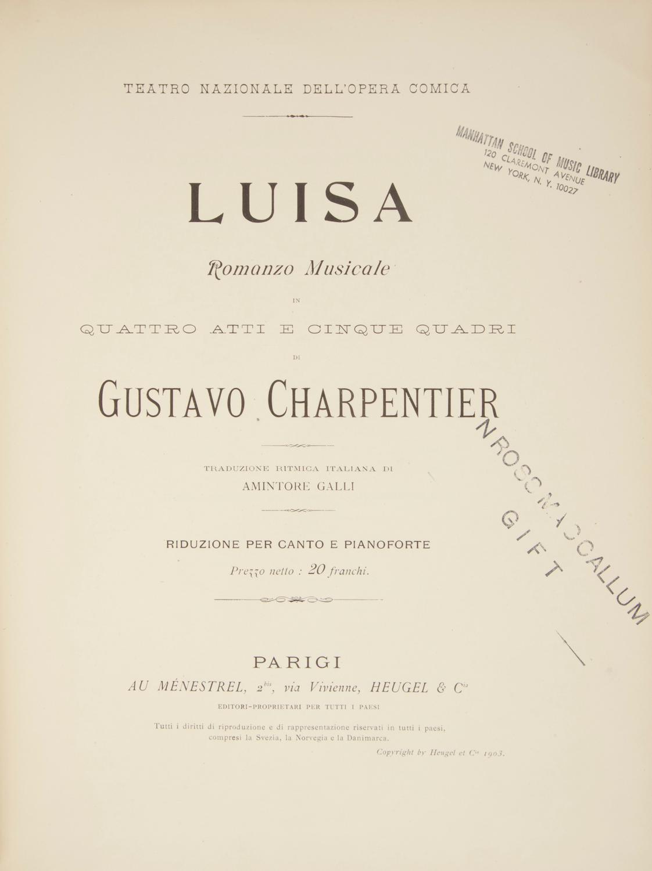 Luisa Romanzo Musicale in Quattro Atti e: CHARPENTIER, Gustave 1860-1956