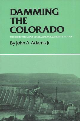 Damming the Colorado - Adams Jr., John A.