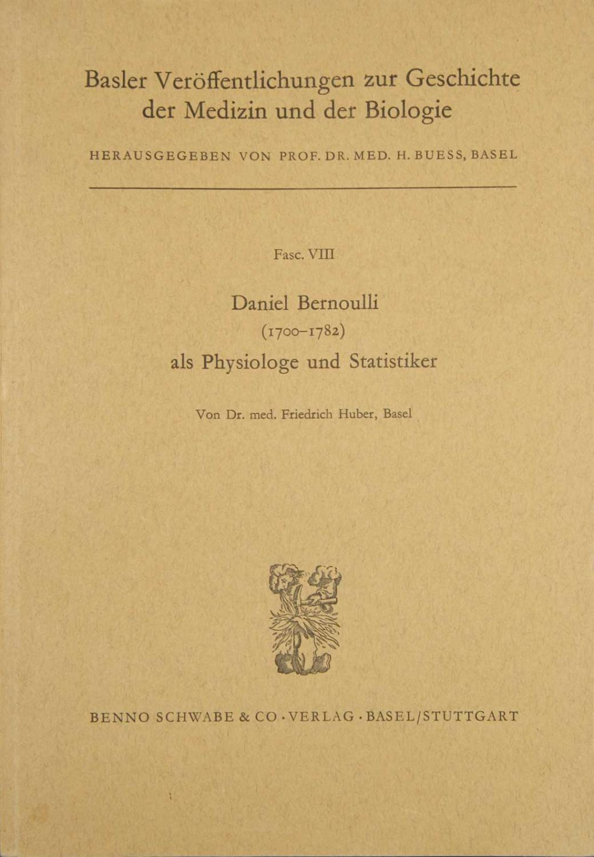 Daniel Bernoulli (1700-1782) als Physiologe und Statistiker.: BERNOULLI, Daniel. /