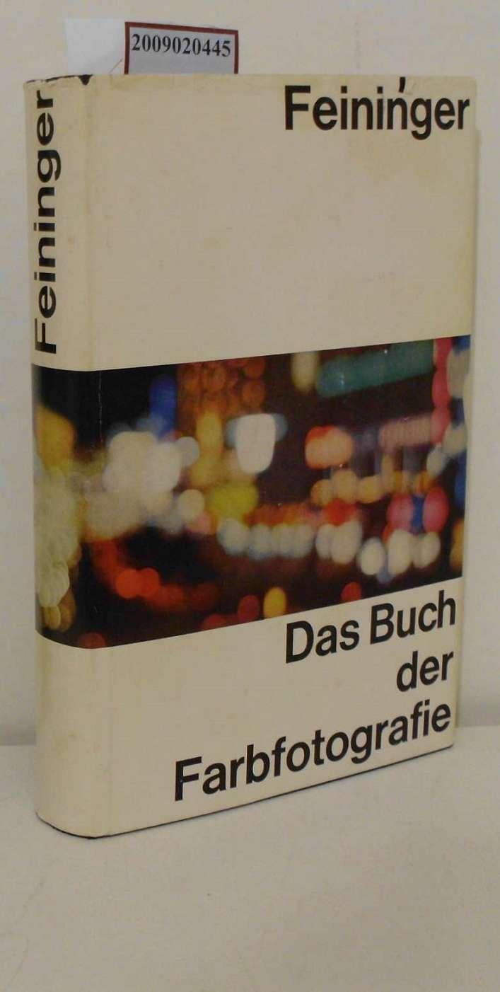 Das Buch der Farbfotografie: Feininger, Andreas: