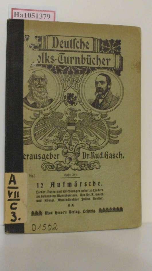 12 Aufmärsch und Marschlieder. Lieder, Noten und: Gasch, R. /