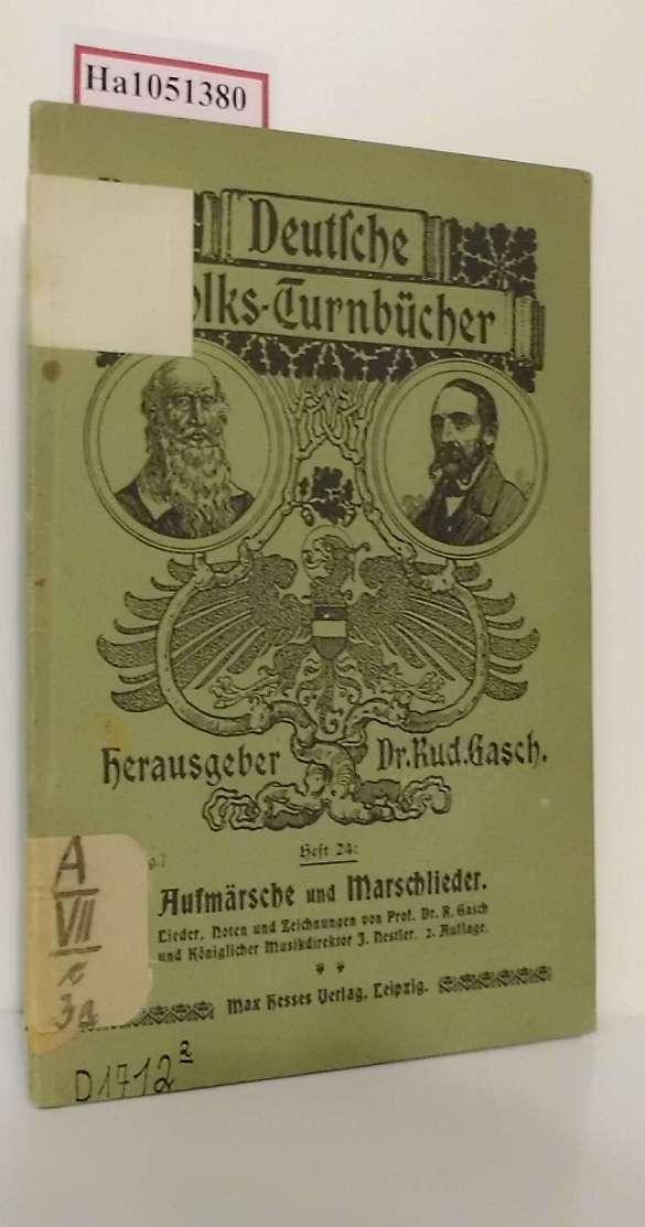 Aufmärsche und Marschlieder. Lieder, Noten und Zeichnungen.: Gasch, R. /