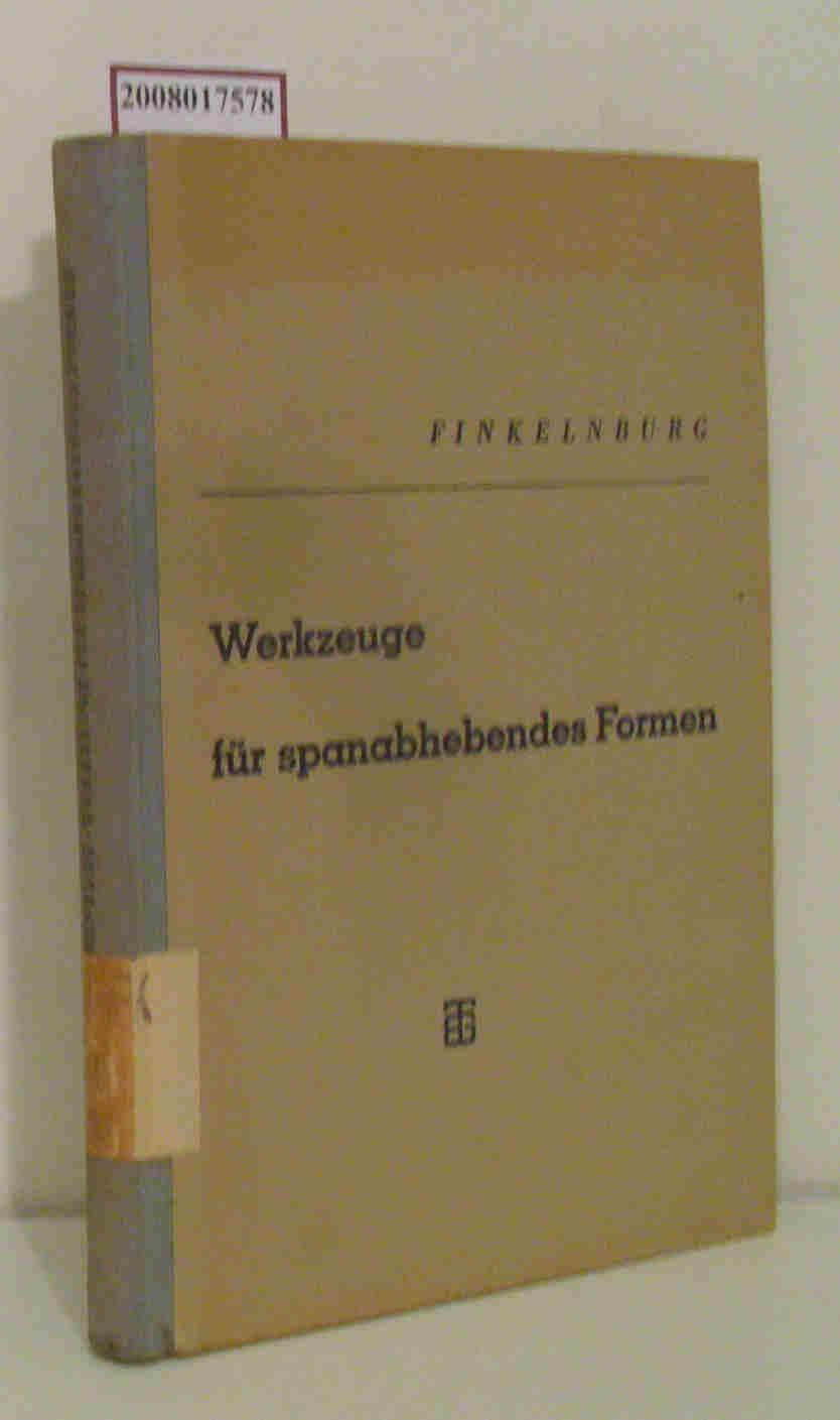 Werkzeuge für spanabhebendes Formen Hans Finkelnburg: Finkelnburg, Hans: