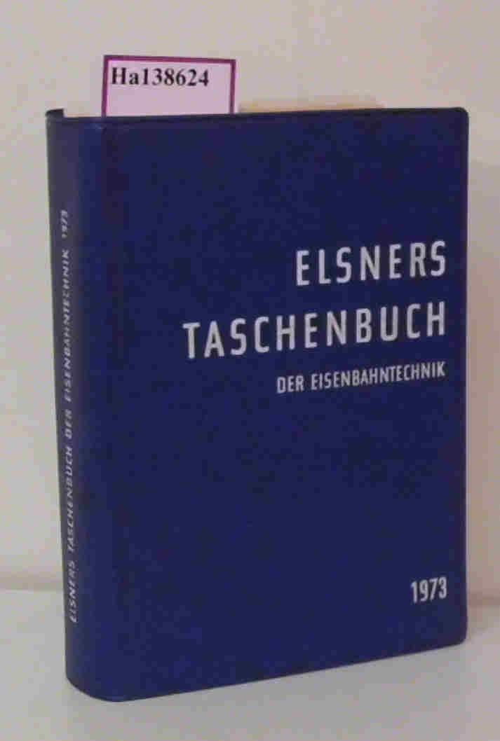 Elsners Taschenbuch der Eisenbahntechnik 1973.: Tetzlaff, Rudolf (Hg.):