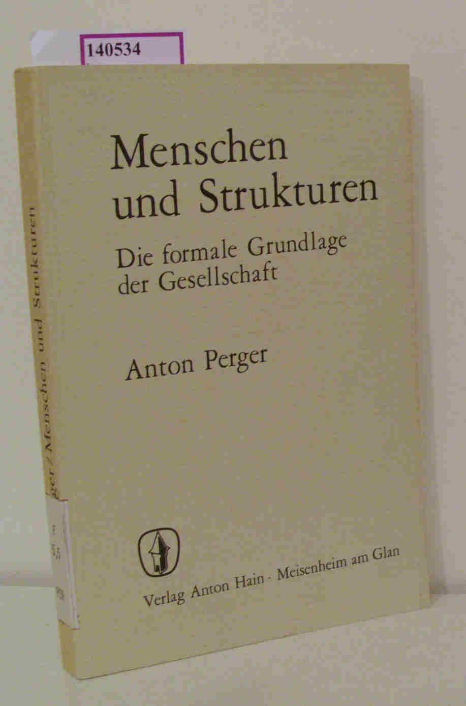 Menschen und Strukturen.: Perger, Anton: