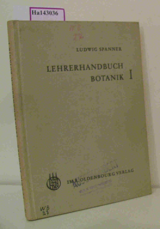 Lehrerhandbuch Botanik I. Lehrmittel, Lehrziel, Begriffe, Hinführung,: Spanner, Ludwig:
