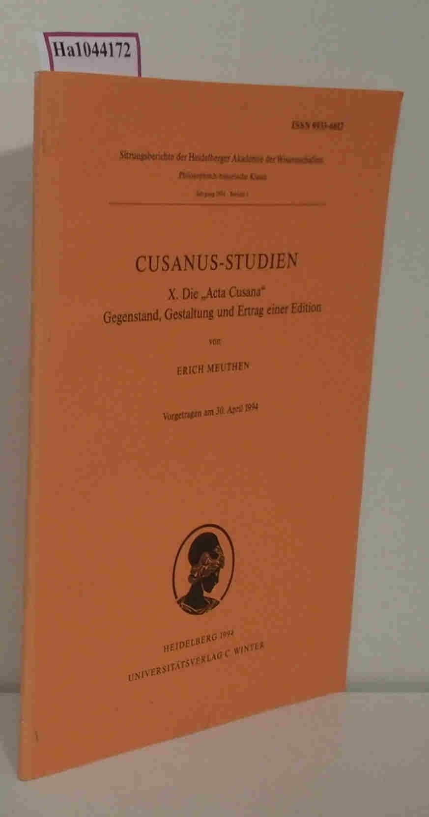 Die Acta Cusana. Gegenstand, Gestaltung und Ertrag einer Edition. (= Cusanus-Studien, 10). - Meuthen, Erich