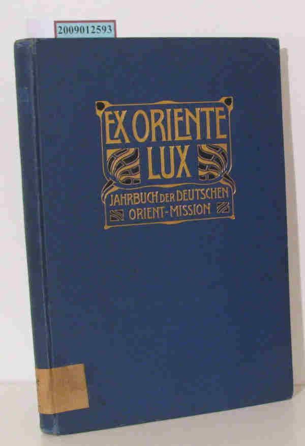Gebrauchtware Ex Oriente Lux. Jahrbuch der Deutschen: Lepsius, Johannes: