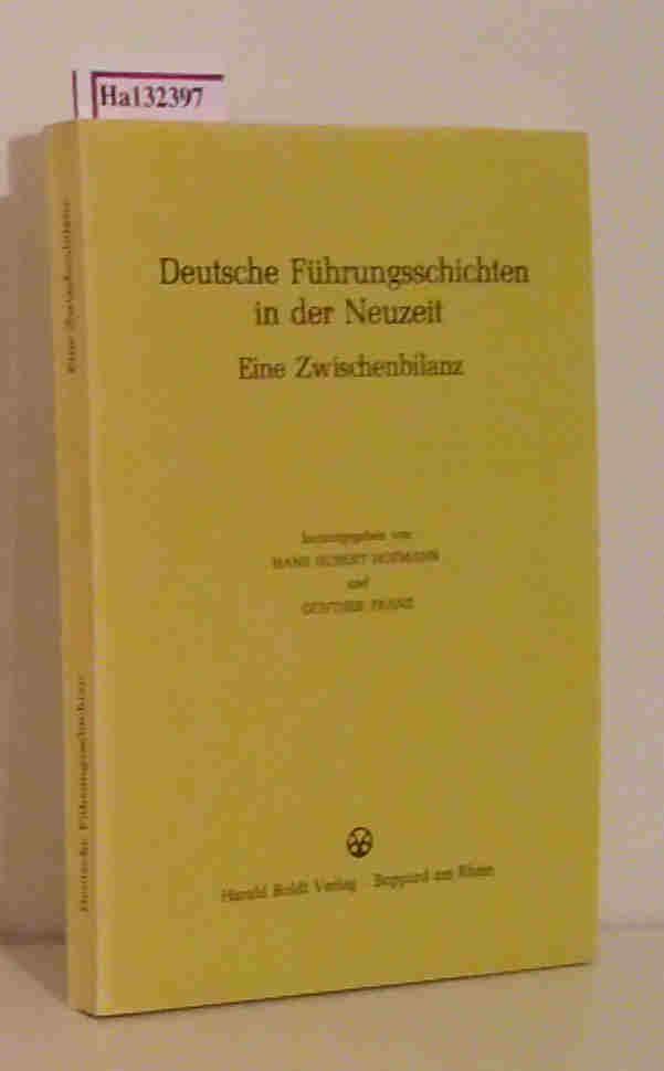 Deutsche Führungsschichten in der Neuzeit Eine Zwischenbilanz.: Hofmann, Hans Hubert