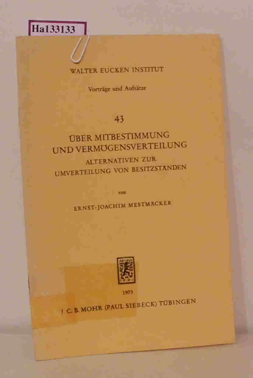 Über Mitbestimmung und Vermögensverteilung. Alternativen zur Umverteilung: Mestmäcker, Ernst-Joachim: