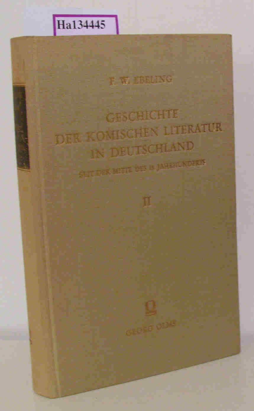 Geschichte der komischen Literatur in Deutschland seit: Ebeling, Friedrich Wilhelm: