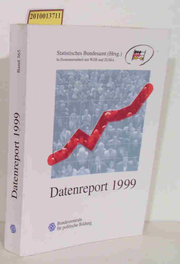 Datenreport 1999. Zahlen und Fakten über die Bundesrepublik Deutschland. - Statistisches Bundesamt (Hrsg.)