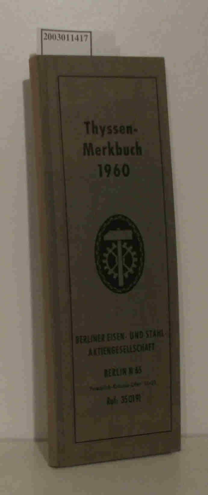 Thyssen Merkbuch 1960 Kalendar 1960 mit großem: Berliner Eisen- und
