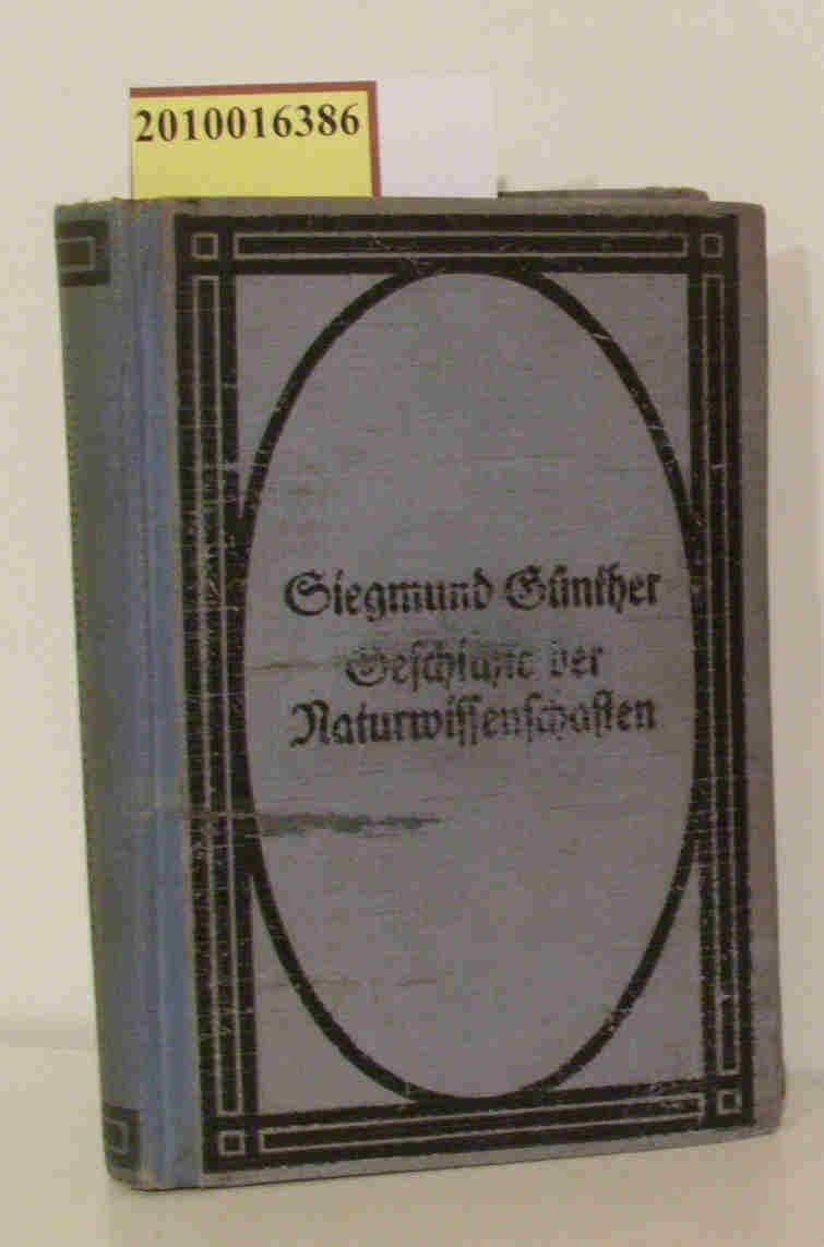 Geschichte der Naturwissenschaften 2.Band: Günther, Siegmund: