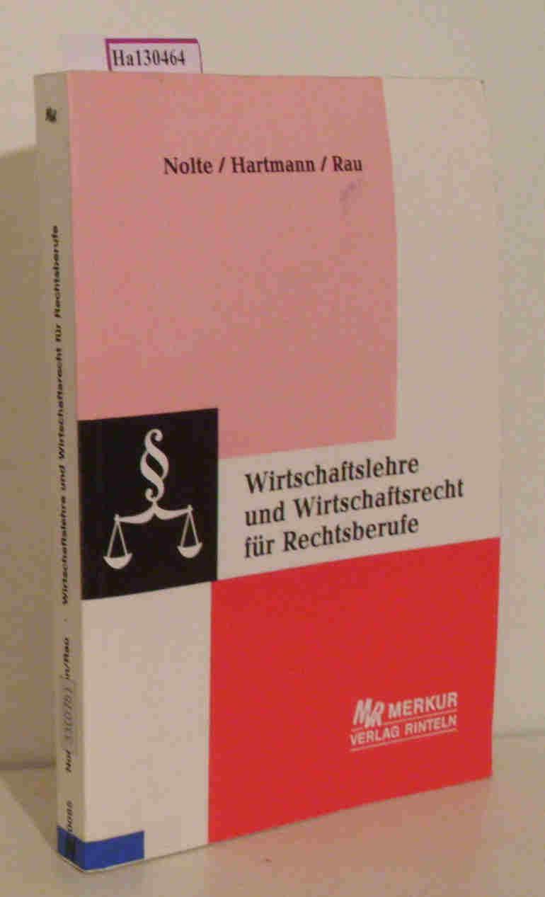 Wirtschaftslehre und Wirtschaftsrecht für Rechtsberufe. - Nolte u. a.