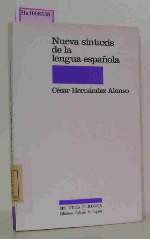 Nueva Sintaxis de la Lengua Espanola. (Sintaxis onomasiologica: del contenido a la expresion). - Hernandez Alonso, Cesar