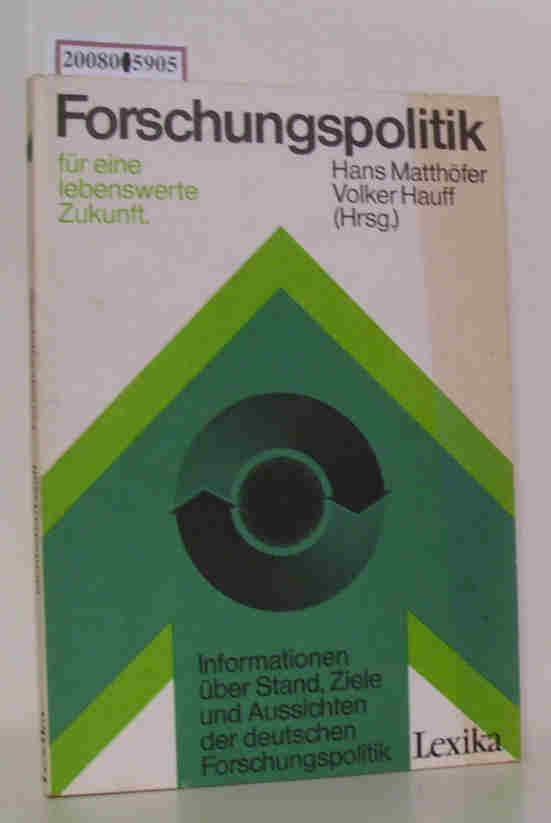 Forschungspolitik für eine lebenswerte Zukunft hrsg. von Hans Matthöfer Volker Hauff. - Matthöfer, Hans [Hrsg.]