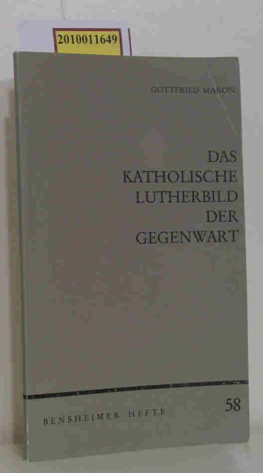 Das katholische Lutherbild der Gegenwart Anmerkungen u.: Maron, Gottfried: