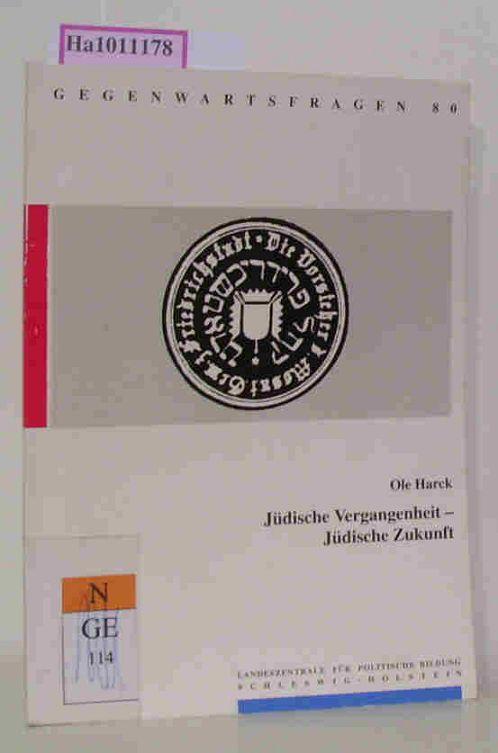 Jüdische Vergangenheit - Jüdische Zukunft. (=Landeszentrale für: Harck, Ole:
