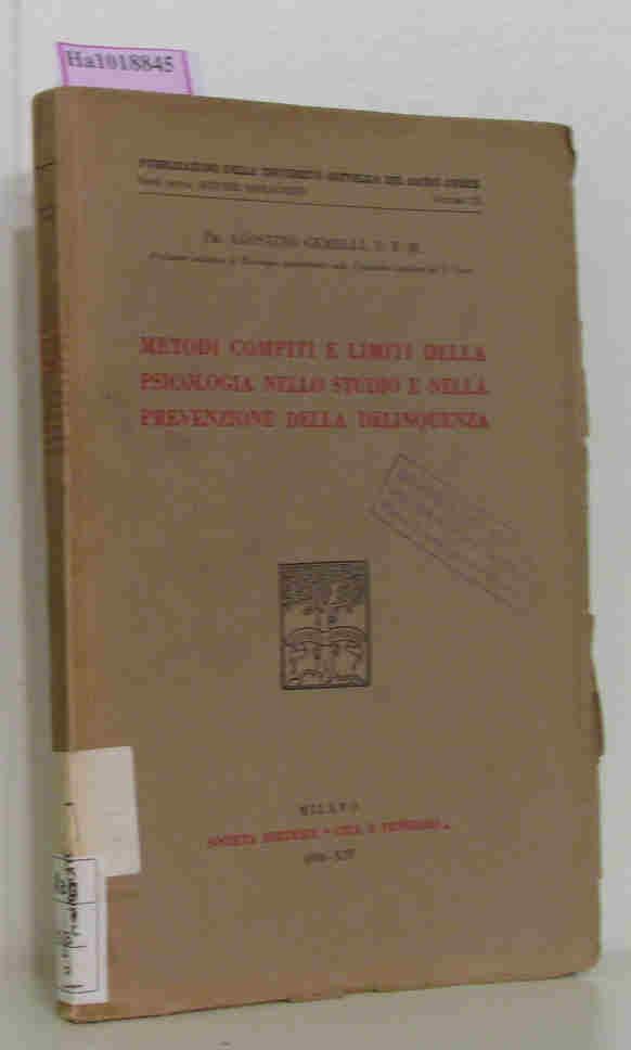 Metodi compiti e limiti della psicologia nello: Gemelli, Agostino: