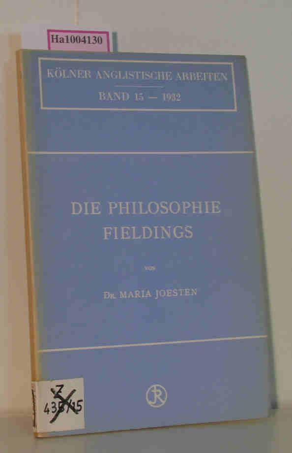 Die Philosophie Fieldings Kölner Anglistische Arbeiten Band: Joesten, Maria: