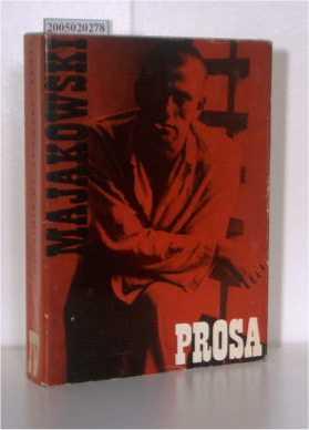 Ausgewählte Werke Prosa / Herausgegeben von Leonhard: Majakovskij, Vladimir V.: