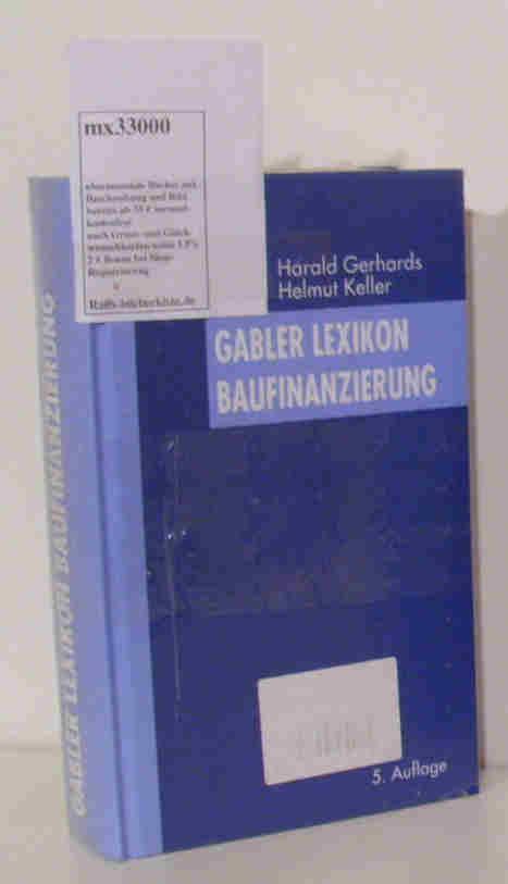 Gabler Lexikon Baufinanzierung: Gerhards, Harald Keller,