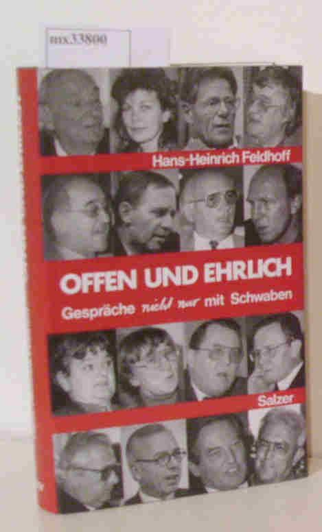 Offen und ehrlich Gespräche nicht nur mit: Feldhoff, Hans-Heinrich: