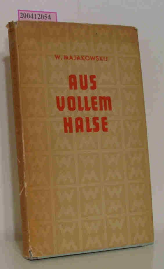Aus vollem Halse Deutsch von Johannes von: Majakovskij, Vladimir V.: